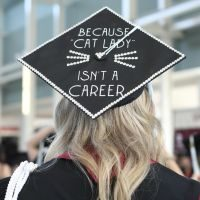 "Student mortar board saying ""Because cat lady isn't a career"""